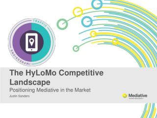 The HyLoMo Competitive Landscape Positioning Mediative in the Market