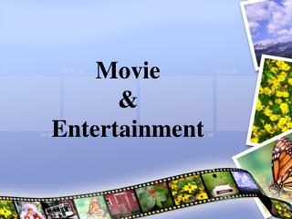 Movie  &  Entertainment