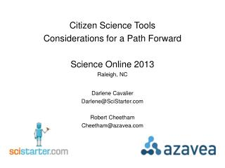 Citizen Science Tools Considerations for a Path Forward Science Online 2013 Raleigh, NC