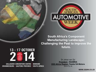 South Africa's Component Manufacturing Landscape: Challenging the Past to improve the future .