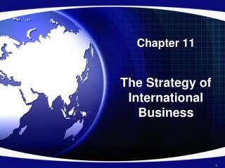 Chapter 11 The Strategy of International Business