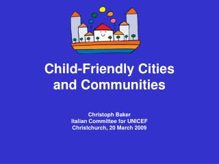 Child-Friendly Cities  and Communities
