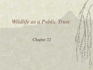 Wildlife as a Public Trust