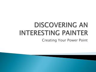 DISCOVERING AN INTERESTING PAINTER