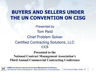 Presented by Tom Reid Chief Problem Solver Certified Contracting Solutions, LLC CCS