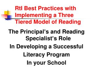 RtI Best Practices with Implementing a Three Tiered Model of Reading