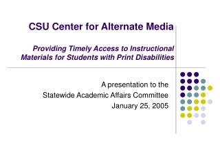 A presentation to the  Statewide Academic Affairs Committee January 25, 2005