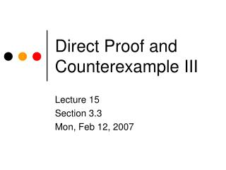 Direct Proof and Counterexample III