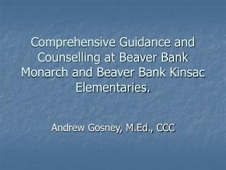 Comprehensive Guidance and Counselling at Beaver Bank Monarch and Beaver Bank Kinsac Elementaries.