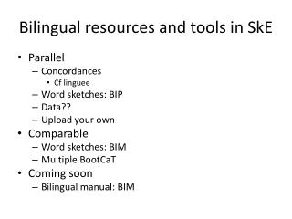 Bilingual resources and tools in SkE