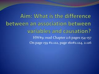 Aim: What is the difference between an association between variables and causation?