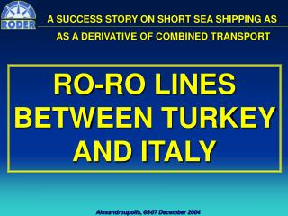 A SUCCESS STORY  ON SHORT SEA SHIPPING AS  AS A DERIVATIVE OF COMBINED TRANSPORT
