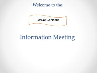 Welcome to the  Information  M eeting