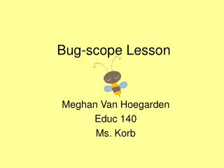 Bug-scope Lesson