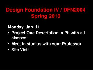 Design Foundation IV / DFN2004 Spring 2010