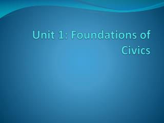 Unit 1: Foundations of Civics