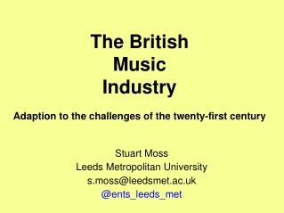 The British Music Industry Adaption to the challenges of the twenty-first century