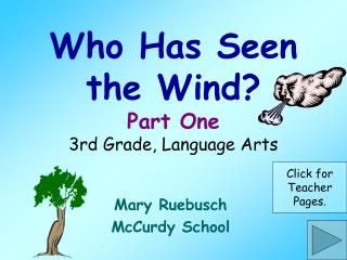 Who Has Seen the Wind? Part One 3rd Grade, Language Arts
