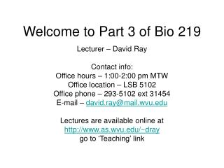 Welcome to Part 3 of Bio 219