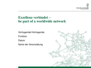 Exzellenz verbindet – be part of a worldwide network