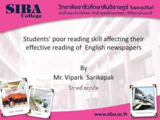 Students ' poor reading skill affecting their effective reading of  English newspapers  By