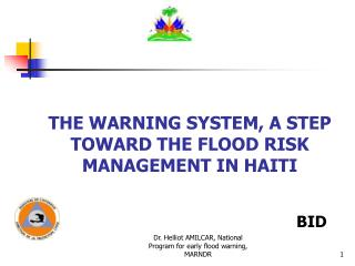 THE WARNING SYSTEM, A STEP TOWARD THE FLOOD RISK MANAGEMENT IN HAITI