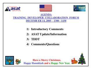 Introductory Comments ASAT Update/Information TDDT Comments/Questions