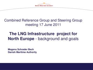 Combined Reference Group and Steering Group meeting 17 June 2011  The LNG Infrastructure  project for North Europe - bac