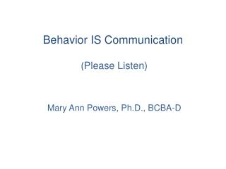 Behavior IS Communication