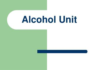 Alcohol Unit