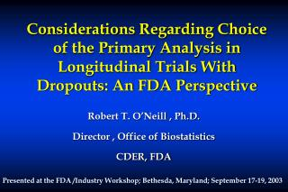 Considerations Regarding Choice of the Primary Analysis in Longitudinal Trials With Dropouts: An FDA Perspective
