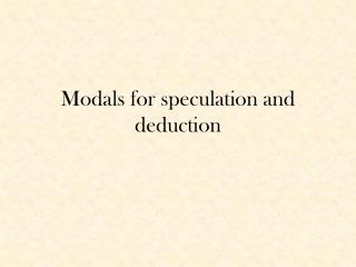 Modals for speculation and deduction