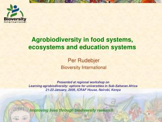 Agrobiodiversity in food systems, ecosystems and education systems