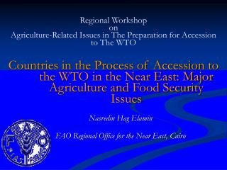 Regional Workshop on Agriculture-Related Issues in The Preparation for Accession to The WTO