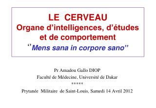 LE  CERVEAU Organe d'intelligences, d'études et de comportement '' Mens sana in  corpore sano ''