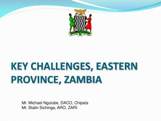 KEY CHALLENGES, EASTERN PROVINCE, ZAMBIA