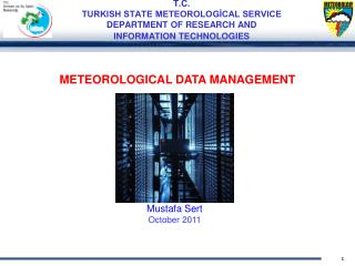 T.C. TURKISH STATE METEOROLOGİCAL SERVICE DEPARTMENT OF RESEARCH AND  INFORMATION TECHNOLOGIES