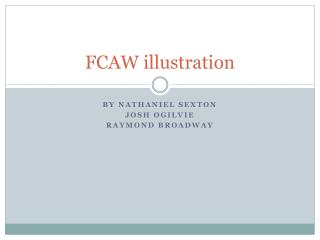 FCAW illustration