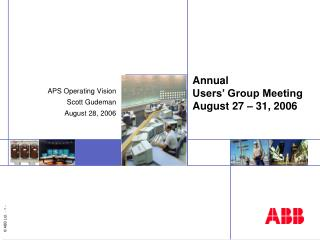 Annual Users' Group Meeting August 27 – 31, 2006