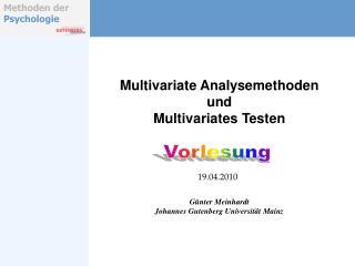 Multivariate Analysemethoden und  Multivariates Testen