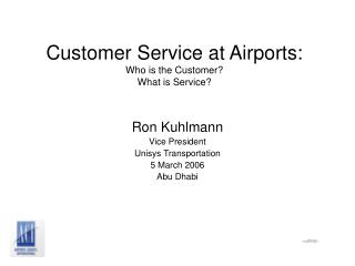 Customer Service at Airports: Who is the Customer What is Service