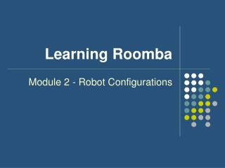 Learning Roomba
