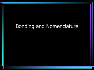 Bonding and Nomenclature