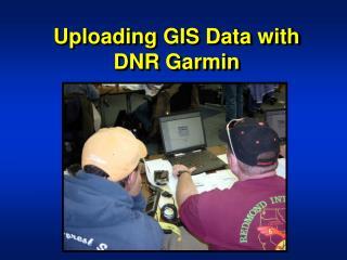 Uploading GIS Data with DNR Garmin