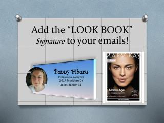 "Add the ""LOOK BOOK""  Signature  to your emails!"