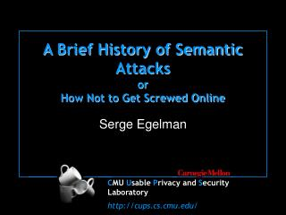 A Brief History of Semantic Attacks or How Not to Get Screwed Online