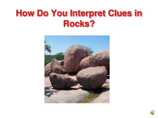 How Do You Interpret Clues in Rocks?