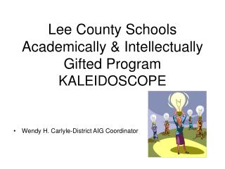 Lee County Schools  Academically & Intellectually  Gifted Program KALEIDOSCOPE