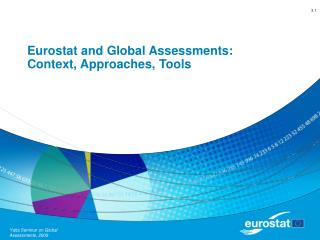 Eurostat and Global Assessments: Context, Approaches, Tools