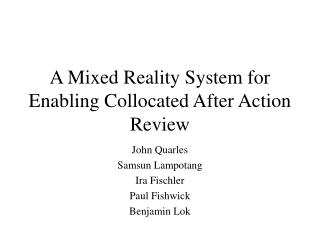 A Mixed Reality System for Enabling Collocated After Action Review